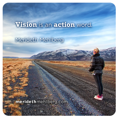 Vision is and Action Word